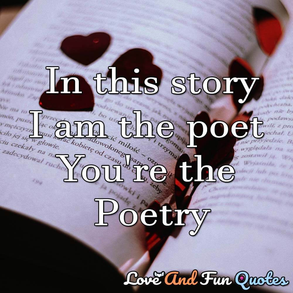 In-this-story-iam-the-poet-and-you-are-the-poetry