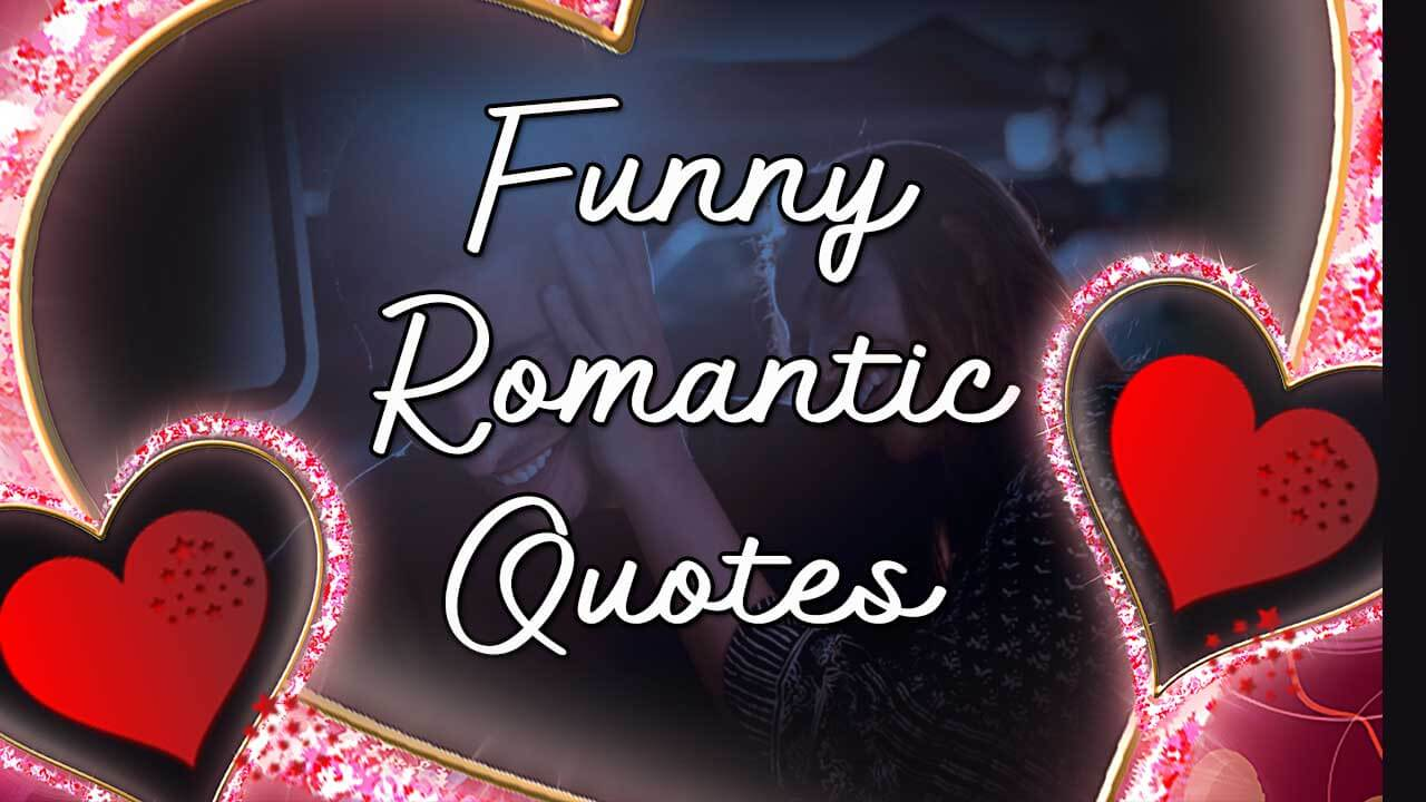 Funny Romantic quotes
