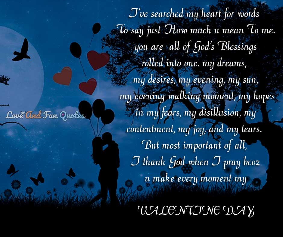 I've searched my heart for words To say just how much u mean To me happy valentine day 2021 wishes